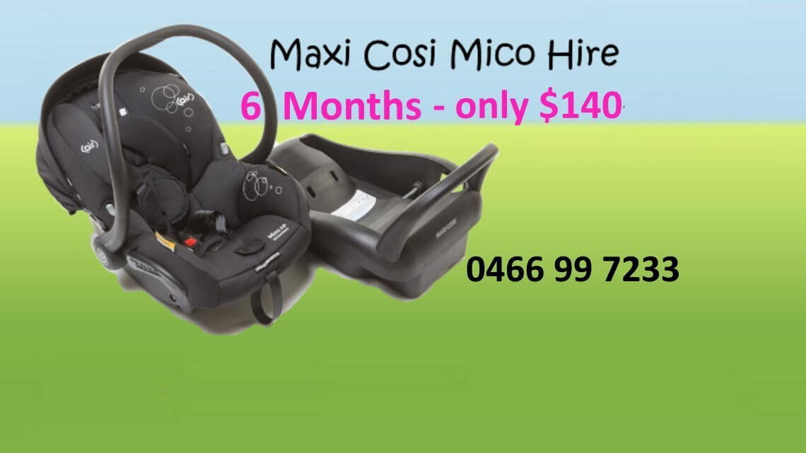 Maxi cosi mico-ap hire 6month only$140