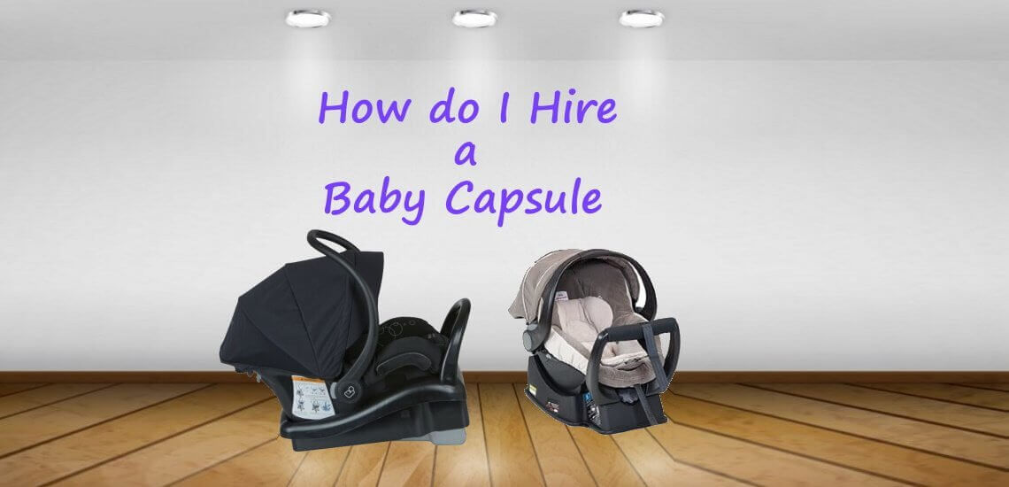how do-i hire a baby capsule