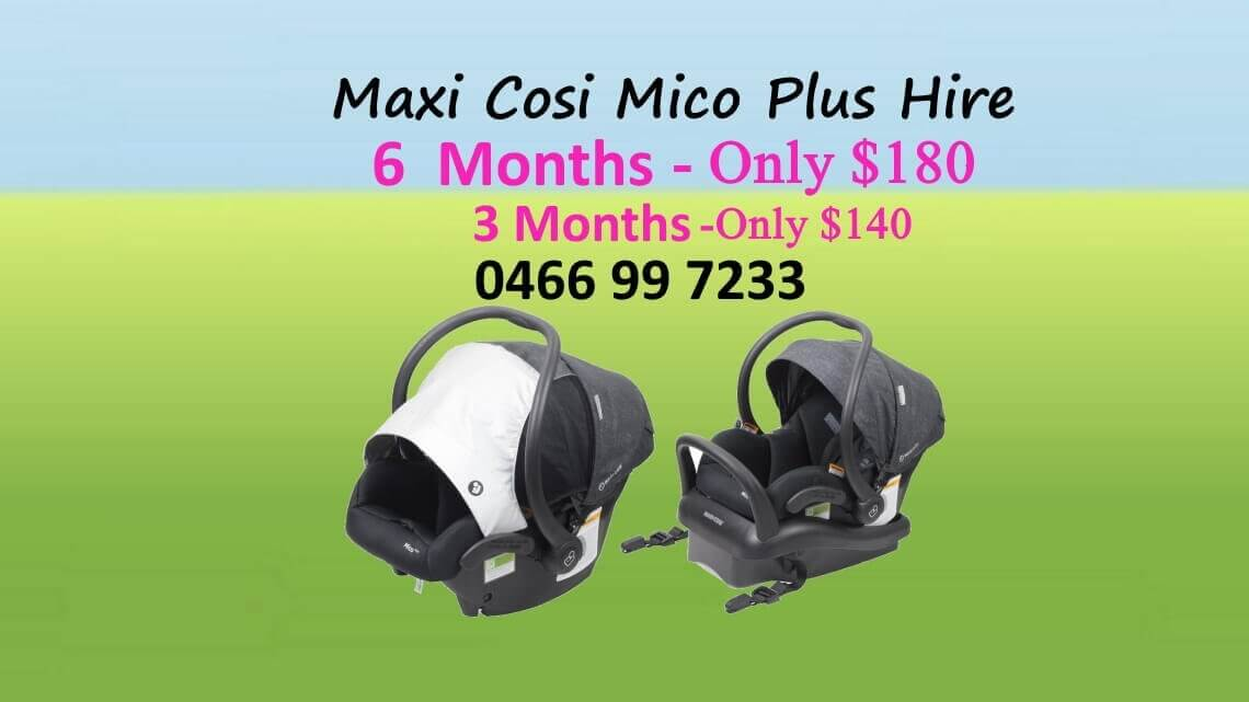 Maxi-cosi mico plus hire 6month only $180